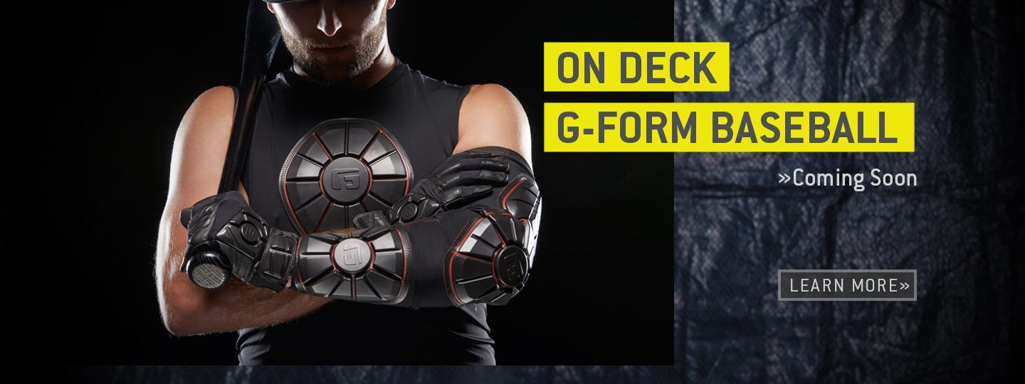 On Deck: G-Form baseball coming soon. Learn more.